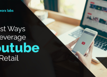 7 Best Ways To Leverage YouTube For Retail