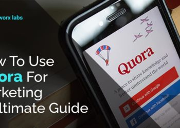 How To Use Quora For Marketing – Ultimate Guide